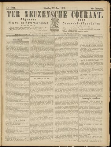 Ter Neuzensche Courant. Algemeen Nieuws- en Advertentieblad voor Zeeuwsch-Vlaanderen / Neuzensche Courant ... (idem) / (Algemeen) nieuws en advertentieblad voor Zeeuwsch-Vlaanderen 1906-06-12