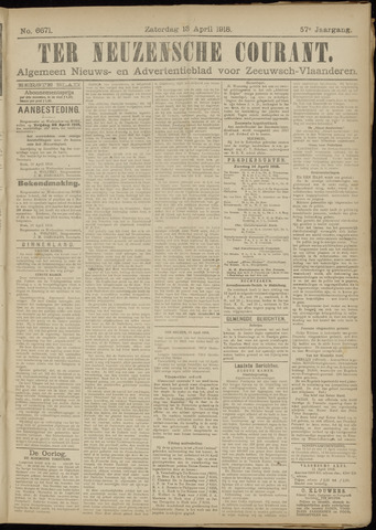 Ter Neuzensche Courant. Algemeen Nieuws- en Advertentieblad voor Zeeuwsch-Vlaanderen / Neuzensche Courant ... (idem) / (Algemeen) nieuws en advertentieblad voor Zeeuwsch-Vlaanderen 1918-04-13