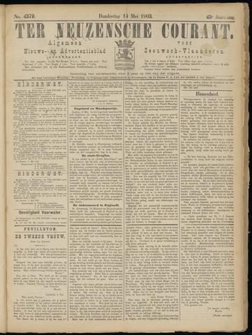 Ter Neuzensche Courant. Algemeen Nieuws- en Advertentieblad voor Zeeuwsch-Vlaanderen / Neuzensche Courant ... (idem) / (Algemeen) nieuws en advertentieblad voor Zeeuwsch-Vlaanderen 1903-05-14