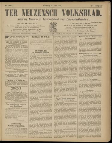 Ter Neuzensch Volksblad. Vrijzinnig nieuws- en advertentieblad voor Zeeuwsch- Vlaanderen / Zeeuwsch Nieuwsblad. Nieuws- en advertentieblad voor Zeeland 1916-06-10
