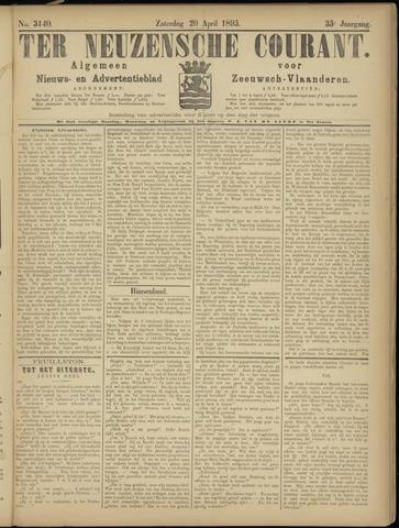 Ter Neuzensche Courant. Algemeen Nieuws- en Advertentieblad voor Zeeuwsch-Vlaanderen / Neuzensche Courant ... (idem) / (Algemeen) nieuws en advertentieblad voor Zeeuwsch-Vlaanderen 1895-04-20