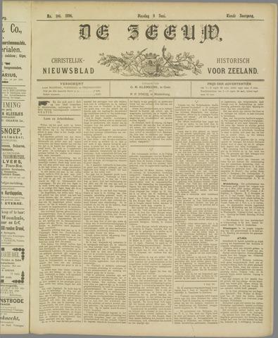 De Zeeuw. Christelijk-historisch nieuwsblad voor Zeeland 1896-06-09