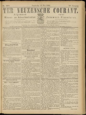 Ter Neuzensche Courant. Algemeen Nieuws- en Advertentieblad voor Zeeuwsch-Vlaanderen / Neuzensche Courant ... (idem) / (Algemeen) nieuws en advertentieblad voor Zeeuwsch-Vlaanderen 1905-05-18