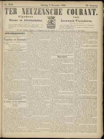 Ter Neuzensche Courant. Algemeen Nieuws- en Advertentieblad voor Zeeuwsch-Vlaanderen / Neuzensche Courant ... (idem) / (Algemeen) nieuws en advertentieblad voor Zeeuwsch-Vlaanderen 1889-11-02