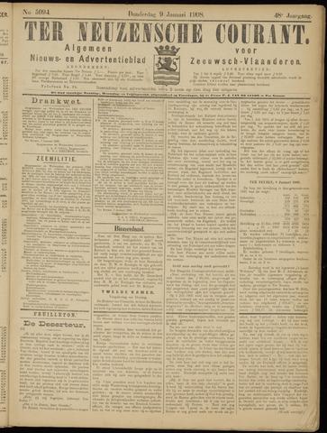 Ter Neuzensche Courant. Algemeen Nieuws- en Advertentieblad voor Zeeuwsch-Vlaanderen / Neuzensche Courant ... (idem) / (Algemeen) nieuws en advertentieblad voor Zeeuwsch-Vlaanderen 1908-01-09
