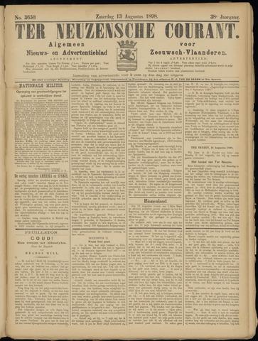Ter Neuzensche Courant. Algemeen Nieuws- en Advertentieblad voor Zeeuwsch-Vlaanderen / Neuzensche Courant ... (idem) / (Algemeen) nieuws en advertentieblad voor Zeeuwsch-Vlaanderen 1898-08-13