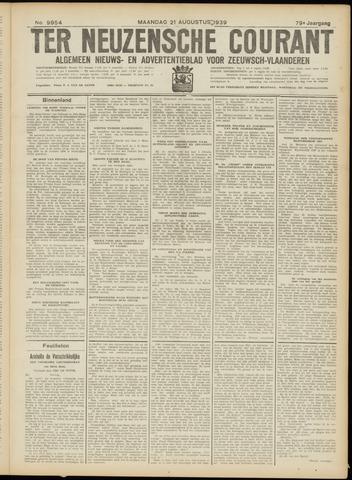 Ter Neuzensche Courant. Algemeen Nieuws- en Advertentieblad voor Zeeuwsch-Vlaanderen / Neuzensche Courant ... (idem) / (Algemeen) nieuws en advertentieblad voor Zeeuwsch-Vlaanderen 1939-08-21