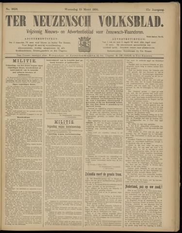 Ter Neuzensch Volksblad. Vrijzinnig nieuws- en advertentieblad voor Zeeuwsch- Vlaanderen / Zeeuwsch Nieuwsblad. Nieuws- en advertentieblad voor Zeeland 1916-03-15
