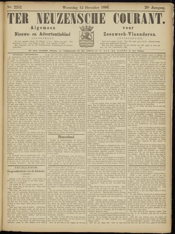 Ter Neuzensche Courant. Algemeen Nieuws- en Advertentieblad voor Zeeuwsch-Vlaanderen / Neuzensche Courant ... (idem) / (Algemeen) nieuws en advertentieblad voor Zeeuwsch-Vlaanderen 1886-12-15