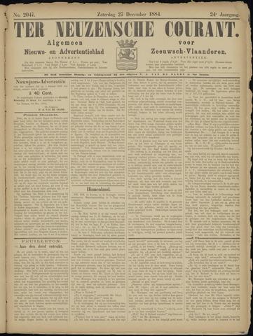 Ter Neuzensche Courant. Algemeen Nieuws- en Advertentieblad voor Zeeuwsch-Vlaanderen / Neuzensche Courant ... (idem) / (Algemeen) nieuws en advertentieblad voor Zeeuwsch-Vlaanderen 1884-12-27