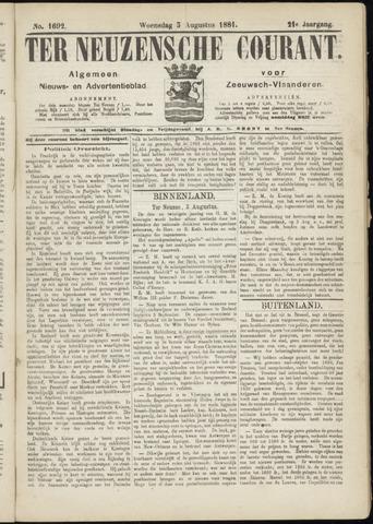 Ter Neuzensche Courant. Algemeen Nieuws- en Advertentieblad voor Zeeuwsch-Vlaanderen / Neuzensche Courant ... (idem) / (Algemeen) nieuws en advertentieblad voor Zeeuwsch-Vlaanderen 1881-08-03