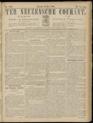 Ter Neuzensche Courant. Algemeen Nieuws- en Advertentieblad voor Zeeuwsch-Vlaanderen / Neuzensche Courant ... (idem) / (Algemeen) nieuws en advertentieblad voor Zeeuwsch-Vlaanderen 1903-05-19