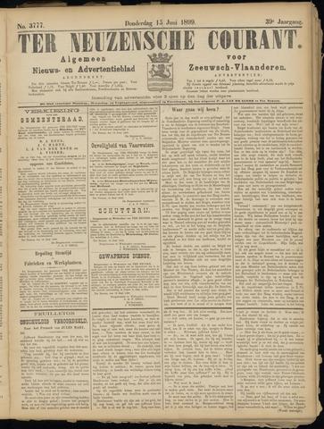 Ter Neuzensche Courant. Algemeen Nieuws- en Advertentieblad voor Zeeuwsch-Vlaanderen / Neuzensche Courant ... (idem) / (Algemeen) nieuws en advertentieblad voor Zeeuwsch-Vlaanderen 1899-06-15