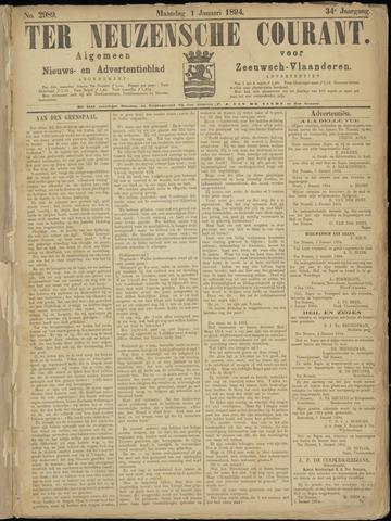 Ter Neuzensche Courant. Algemeen Nieuws- en Advertentieblad voor Zeeuwsch-Vlaanderen / Neuzensche Courant ... (idem) / (Algemeen) nieuws en advertentieblad voor Zeeuwsch-Vlaanderen 1894-01-01