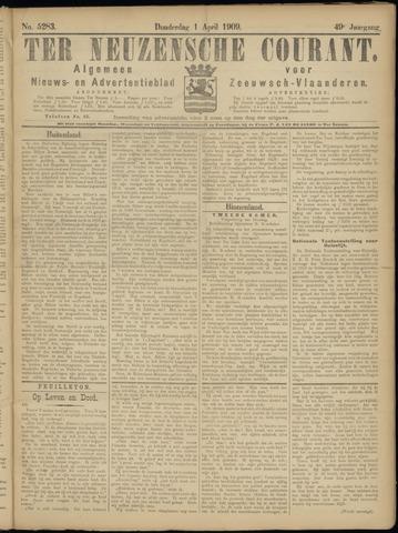 Ter Neuzensche Courant. Algemeen Nieuws- en Advertentieblad voor Zeeuwsch-Vlaanderen / Neuzensche Courant ... (idem) / (Algemeen) nieuws en advertentieblad voor Zeeuwsch-Vlaanderen 1909-04-01