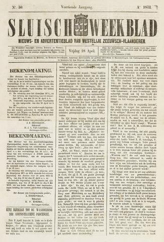 Sluisch Weekblad. Nieuws- en advertentieblad voor Westelijk Zeeuwsch-Vlaanderen 1873-04-18