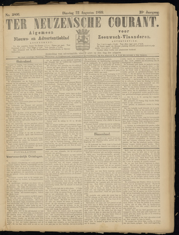 Ter Neuzensche Courant. Algemeen Nieuws- en Advertentieblad voor Zeeuwsch-Vlaanderen / Neuzensche Courant ... (idem) / (Algemeen) nieuws en advertentieblad voor Zeeuwsch-Vlaanderen 1899-08-22