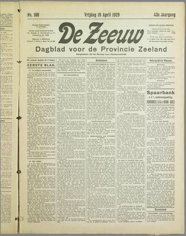 De Zeeuw. Christelijk-historisch nieuwsblad voor Zeeland 1929-04-19
