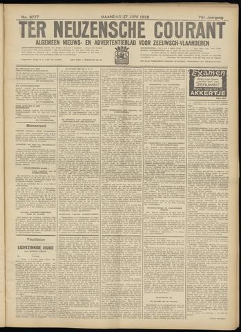 Ter Neuzensche Courant. Algemeen Nieuws- en Advertentieblad voor Zeeuwsch-Vlaanderen / Neuzensche Courant ... (idem) / (Algemeen) nieuws en advertentieblad voor Zeeuwsch-Vlaanderen 1938-06-27