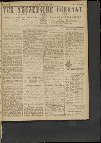 Ter Neuzensche Courant. Algemeen Nieuws- en Advertentieblad voor Zeeuwsch-Vlaanderen / Neuzensche Courant ... (idem) / (Algemeen) nieuws en advertentieblad voor Zeeuwsch-Vlaanderen 1914-02-10