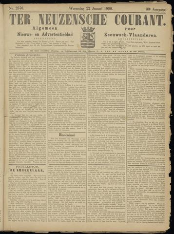Ter Neuzensche Courant. Algemeen Nieuws- en Advertentieblad voor Zeeuwsch-Vlaanderen / Neuzensche Courant ... (idem) / (Algemeen) nieuws en advertentieblad voor Zeeuwsch-Vlaanderen 1890-01-22