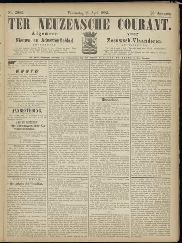 Ter Neuzensche Courant. Algemeen Nieuws- en Advertentieblad voor Zeeuwsch-Vlaanderen / Neuzensche Courant ... (idem) / (Algemeen) nieuws en advertentieblad voor Zeeuwsch-Vlaanderen 1885-04-29