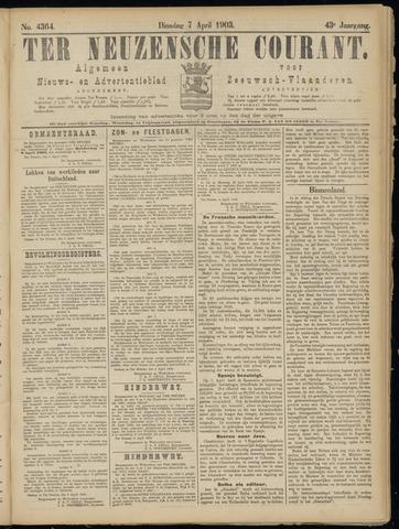 Ter Neuzensche Courant. Algemeen Nieuws- en Advertentieblad voor Zeeuwsch-Vlaanderen / Neuzensche Courant ... (idem) / (Algemeen) nieuws en advertentieblad voor Zeeuwsch-Vlaanderen 1903-04-07