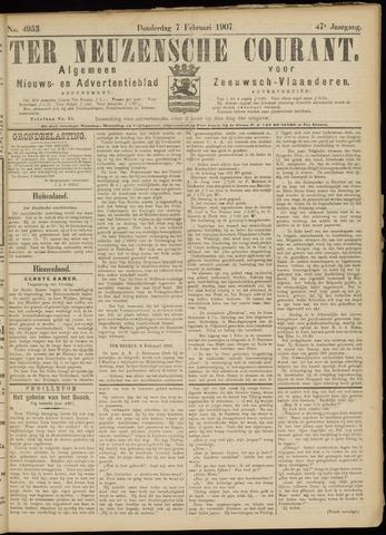 Ter Neuzensche Courant. Algemeen Nieuws- en Advertentieblad voor Zeeuwsch-Vlaanderen / Neuzensche Courant ... (idem) / (Algemeen) nieuws en advertentieblad voor Zeeuwsch-Vlaanderen 1907-02-07