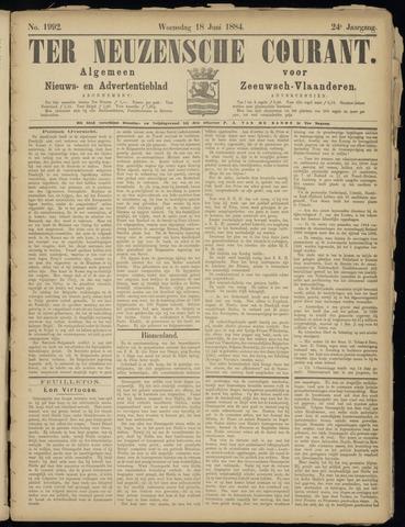 Ter Neuzensche Courant. Algemeen Nieuws- en Advertentieblad voor Zeeuwsch-Vlaanderen / Neuzensche Courant ... (idem) / (Algemeen) nieuws en advertentieblad voor Zeeuwsch-Vlaanderen 1884-06-18