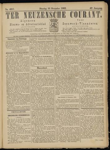 Ter Neuzensche Courant. Algemeen Nieuws- en Advertentieblad voor Zeeuwsch-Vlaanderen / Neuzensche Courant ... (idem) / (Algemeen) nieuws en advertentieblad voor Zeeuwsch-Vlaanderen 1902-12-16
