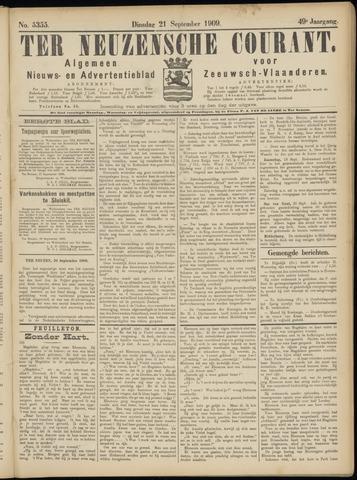 Ter Neuzensche Courant. Algemeen Nieuws- en Advertentieblad voor Zeeuwsch-Vlaanderen / Neuzensche Courant ... (idem) / (Algemeen) nieuws en advertentieblad voor Zeeuwsch-Vlaanderen 1909-09-21