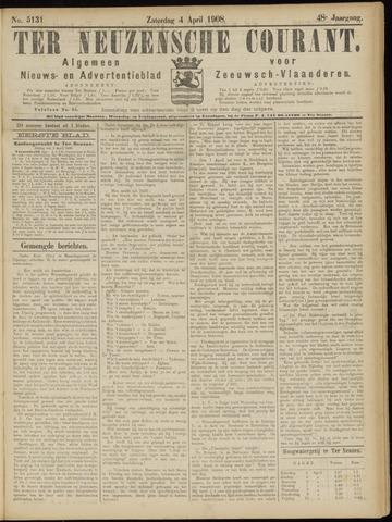 Ter Neuzensche Courant. Algemeen Nieuws- en Advertentieblad voor Zeeuwsch-Vlaanderen / Neuzensche Courant ... (idem) / (Algemeen) nieuws en advertentieblad voor Zeeuwsch-Vlaanderen 1908-04-04