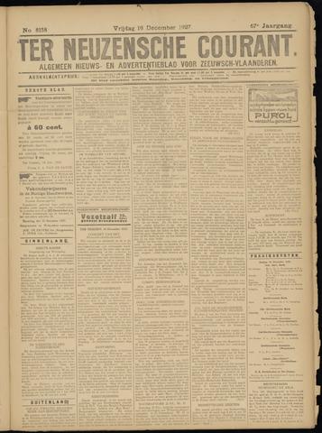 Ter Neuzensche Courant. Algemeen Nieuws- en Advertentieblad voor Zeeuwsch-Vlaanderen / Neuzensche Courant ... (idem) / (Algemeen) nieuws en advertentieblad voor Zeeuwsch-Vlaanderen 1927-12-16
