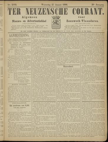 Ter Neuzensche Courant. Algemeen Nieuws- en Advertentieblad voor Zeeuwsch-Vlaanderen / Neuzensche Courant ... (idem) / (Algemeen) nieuws en advertentieblad voor Zeeuwsch-Vlaanderen 1886-01-27