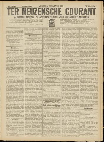 Ter Neuzensche Courant. Algemeen Nieuws- en Advertentieblad voor Zeeuwsch-Vlaanderen / Neuzensche Courant ... (idem) / (Algemeen) nieuws en advertentieblad voor Zeeuwsch-Vlaanderen 1939-08-04