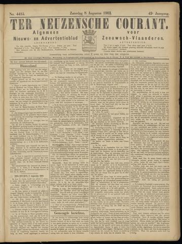 Ter Neuzensche Courant. Algemeen Nieuws- en Advertentieblad voor Zeeuwsch-Vlaanderen / Neuzensche Courant ... (idem) / (Algemeen) nieuws en advertentieblad voor Zeeuwsch-Vlaanderen 1903-08-08