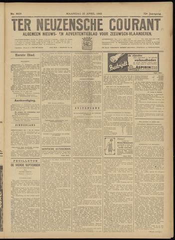 Ter Neuzensche Courant. Algemeen Nieuws- en Advertentieblad voor Zeeuwsch-Vlaanderen / Neuzensche Courant ... (idem) / (Algemeen) nieuws en advertentieblad voor Zeeuwsch-Vlaanderen 1932-04-25