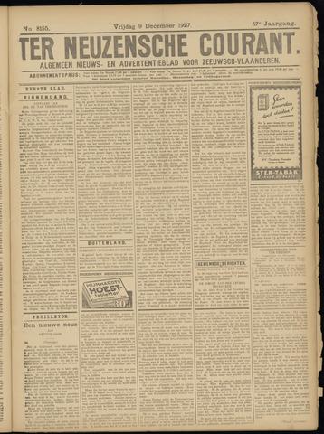 Ter Neuzensche Courant. Algemeen Nieuws- en Advertentieblad voor Zeeuwsch-Vlaanderen / Neuzensche Courant ... (idem) / (Algemeen) nieuws en advertentieblad voor Zeeuwsch-Vlaanderen 1927-12-09