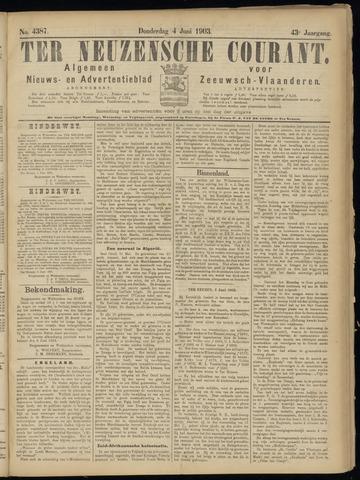 Ter Neuzensche Courant. Algemeen Nieuws- en Advertentieblad voor Zeeuwsch-Vlaanderen / Neuzensche Courant ... (idem) / (Algemeen) nieuws en advertentieblad voor Zeeuwsch-Vlaanderen 1903-06-04