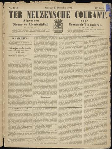 Ter Neuzensche Courant. Algemeen Nieuws- en Advertentieblad voor Zeeuwsch-Vlaanderen / Neuzensche Courant ... (idem) / (Algemeen) nieuws en advertentieblad voor Zeeuwsch-Vlaanderen 1883-12-29