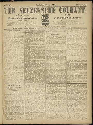 Ter Neuzensche Courant. Algemeen Nieuws- en Advertentieblad voor Zeeuwsch-Vlaanderen / Neuzensche Courant ... (idem) / (Algemeen) nieuws en advertentieblad voor Zeeuwsch-Vlaanderen 1895-05-30