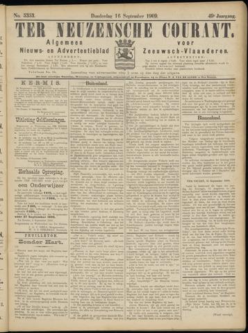 Ter Neuzensche Courant. Algemeen Nieuws- en Advertentieblad voor Zeeuwsch-Vlaanderen / Neuzensche Courant ... (idem) / (Algemeen) nieuws en advertentieblad voor Zeeuwsch-Vlaanderen 1909-09-16