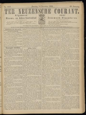 Ter Neuzensche Courant. Algemeen Nieuws- en Advertentieblad voor Zeeuwsch-Vlaanderen / Neuzensche Courant ... (idem) / (Algemeen) nieuws en advertentieblad voor Zeeuwsch-Vlaanderen 1903-11-14