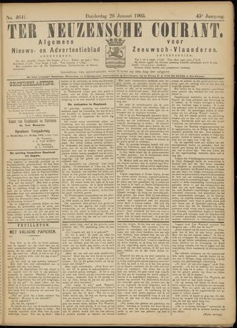 Ter Neuzensche Courant. Algemeen Nieuws- en Advertentieblad voor Zeeuwsch-Vlaanderen / Neuzensche Courant ... (idem) / (Algemeen) nieuws en advertentieblad voor Zeeuwsch-Vlaanderen 1905-01-26