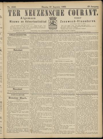 Ter Neuzensche Courant. Algemeen Nieuws- en Advertentieblad voor Zeeuwsch-Vlaanderen / Neuzensche Courant ... (idem) / (Algemeen) nieuws en advertentieblad voor Zeeuwsch-Vlaanderen 1909-08-31