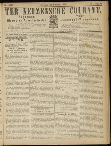 Ter Neuzensche Courant. Algemeen Nieuws- en Advertentieblad voor Zeeuwsch-Vlaanderen / Neuzensche Courant ... (idem) / (Algemeen) nieuws en advertentieblad voor Zeeuwsch-Vlaanderen 1908-02-22