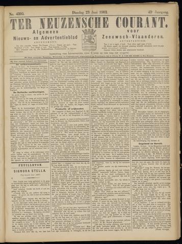 Ter Neuzensche Courant. Algemeen Nieuws- en Advertentieblad voor Zeeuwsch-Vlaanderen / Neuzensche Courant ... (idem) / (Algemeen) nieuws en advertentieblad voor Zeeuwsch-Vlaanderen 1903-06-23