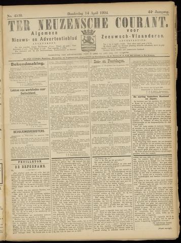 Ter Neuzensche Courant. Algemeen Nieuws- en Advertentieblad voor Zeeuwsch-Vlaanderen / Neuzensche Courant ... (idem) / (Algemeen) nieuws en advertentieblad voor Zeeuwsch-Vlaanderen 1904-04-14