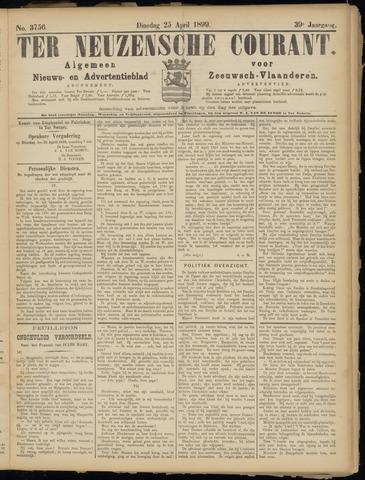 Ter Neuzensche Courant. Algemeen Nieuws- en Advertentieblad voor Zeeuwsch-Vlaanderen / Neuzensche Courant ... (idem) / (Algemeen) nieuws en advertentieblad voor Zeeuwsch-Vlaanderen 1899-04-25