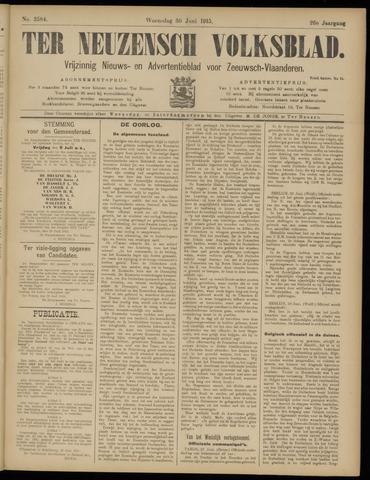 Ter Neuzensch Volksblad. Vrijzinnig nieuws- en advertentieblad voor Zeeuwsch- Vlaanderen / Zeeuwsch Nieuwsblad. Nieuws- en advertentieblad voor Zeeland 1915-06-30